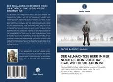 Capa do livro de DER ALLMÄCHTIGE HERR IMMER NOCH DIE KONTROLLE HAT - EGAL WIE DIE SITUATION IST