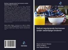 Portada del libro de Eetlust regulerende hormonen onder zwaarlijvige kinderen