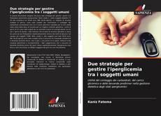 Copertina di Due strategie per gestire l'iperglicemia tra i soggetti umani