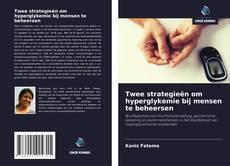 Buchcover von Twee strategieën om hyperglykemie bij mensen te beheersen