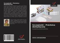 Bookcover of Szczepionki - Próchnica dentystyczna