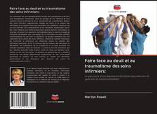 Bookcover of Faire face au deuil et au traumatisme des soins infirmiers: