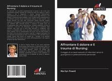 Copertina di Affrontare il dolore e il trauma di Nursing: