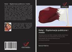 Katar - Dyplomacja publiczna i media kitap kapağı