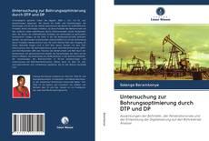 Bookcover of Untersuchung zur Bohrungsoptimierung durch DTP und DP
