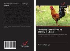Bookcover of Rolnictwo kontraktowe na broilery w Libanie