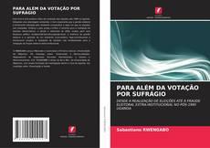 PARA ALÉM DA VOTAÇÃO POR SUFRÁGIO的封面