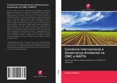 Buchcover von Comércio Internacional e Governança Ambiental na OMC e NAFTA
