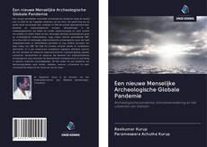 Borítókép a  Een nieuwe Menselijke Archeologische Globale Pandemie - hoz