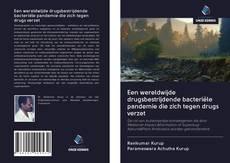 Portada del libro de Een wereldwijde drugsbestrijdende bacteriële pandemie die zich tegen drugs verzet