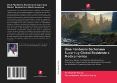Buchcover von Uma Pandemia Bacteriana Superbug Global Resistente a Medicamentos