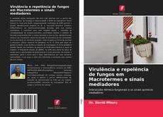 Portada del libro de Virulência e repelência de fungos em Macrotermes e sinais mediadores