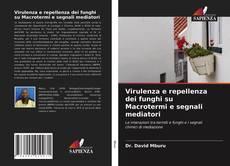 Virulenza e repellenza dei funghi su Macrotermi e segnali mediatori的封面