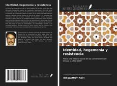 Bookcover of Identidad, hegemonía y resistencia