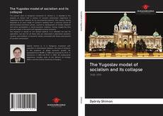 Couverture de The Yugoslav model of socialism and its collapse
