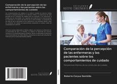 Capa do livro de Comparación de la percepción de las enfermeras y los pacientes sobre los comportamientos de cuidado