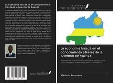 Bookcover of La economía basada en el conocimiento a través de la juventud de Rwanda