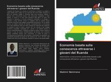 Bookcover of Economia basata sulla conoscenza attraverso i giovani del Ruanda