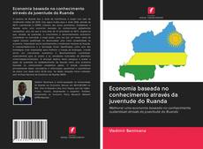 Bookcover of Economia baseada no conhecimento através da juventude do Ruanda