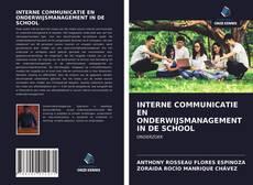 INTERNE COMMUNICATIE EN ONDERWIJSMANAGEMENT IN DE SCHOOL的封面
