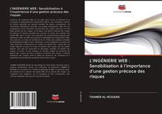 Bookcover of L'INGÉNIERIE WEB : Sensibilisation à l'importance d'une gestion précoce des risques