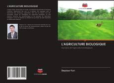 Couverture de L'AGRICULTURE BIOLOGIQUE