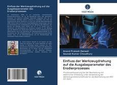 Buchcover von Einfluss der Werkzeugdrehung auf die Ausgabeparameter des Erodierprozesses