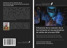 Bookcover of Influencia de la rotación de la herramienta en los parámetros de salida del proceso EDM