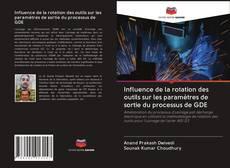 Bookcover of Influence de la rotation des outils sur les paramètres de sortie du processus de GDE