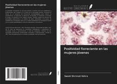 Bookcover of Positividad floreciente en las mujeres jóvenes