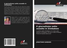 Bookcover of Il giornalismo sotto assedio in Zimbabwe