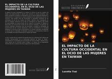 Bookcover of EL IMPACTO DE LA CULTURA OCCIDENTAL EN EL OCIO DE LAS MUJERES EN TAIWAN