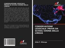 Borítókép a  CONSERVAZIONE LESSICALE: PROVE DA SCIVOLI SHONA DELLA LINGUA - hoz