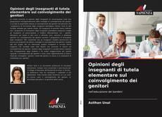 Bookcover of Opinioni degli insegnanti di tutela elementare sul coinvolgimento dei genitori