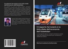 Capa do livro de Il trasporto ferroviario è la linfa vitale dell'economia dell'Uzbekistan
