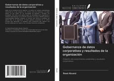 Capa do livro de Gobernanza de datos corporativos y resultados de la organización