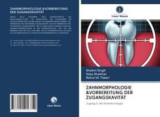Bookcover of ZAHNMORPHOLOGIE &VORBEREITUNG DER ZUGANGSKAVITÄT