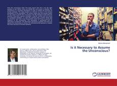 Copertina di Is it Necessary to Assume the Unconscious?