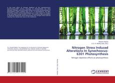 Bookcover of Nitrogen Stress Induced Alterations In Synechoccus-6301 Photosynthesis