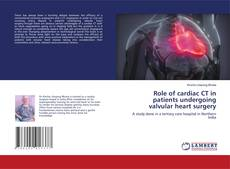 Capa do livro de Role of cardiac CT in patients undergoing valvular heart surgery