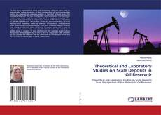 Bookcover of Theoretical and Laboratory Studies on Scale Deposits in Oil Reservoir