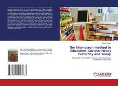 Bookcover of The Montessori method in Education: Societal Needs Yesterday and Today