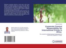 Bookcover of Corporate Criminal Responsibility for International Crimes in Africa