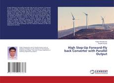 Bookcover of High Step-Up Forward-Fly back Converter with Parallel Output