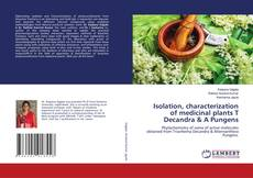 Copertina di Isolation, characterization of medicinal plants T Decandra & A Pungens