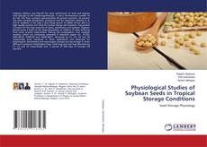Portada del libro de Physiological Studies of Soybean Seeds in Tropical Storage Conditions