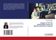 Bookcover of Impact of ICT for information access in Special Libraries of Assam