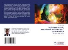 Copertina di Psyche structure, conscience, unconscious, subconscious