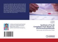 Copertina di Synthesis of Cu-Ni Complexes from Novel 3,5-Dichlorosalicylaldehyde