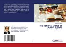 THE FICTIONAL WORLD OF SALMAN RUSHDIE的封面